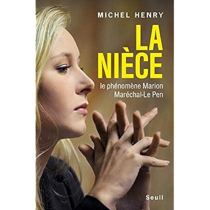 La Nièce. Le phénomène Marion Maréchal-Le Pen