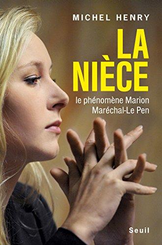 La Nièce. Le phénomène Marion Maréchal-Le Pen par Henry Michel