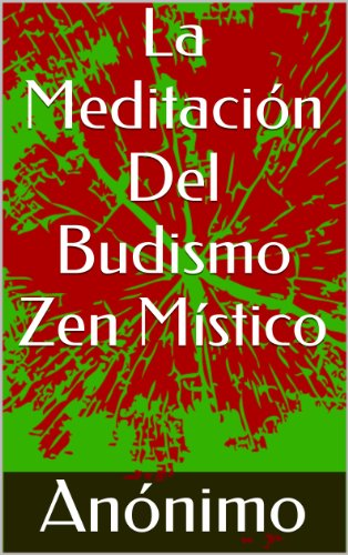 La Meditación Del Budismo Zen Místico por Anonymous