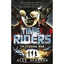 TimeRiders: The Eternal War (Book 4): The Eternal War (Book 4)