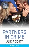 Partners in Crime Part 1 (36 Hours) by Alicia Scott front cover