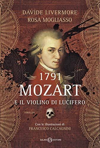 1791 -  Mozart e il violino di Lucifero di [Mogliasso, Rosa, Livermore, Davide]