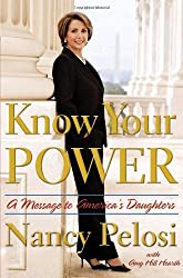 Know Your Power: A Message to America's Daughters by Nancy Pelosi (2008-07-29)