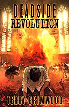 Deadside Revolution: A Zombie Apocalypse Novel by [Grimwood, Terry]