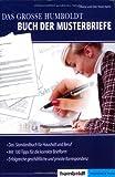 Das grosse Buch der Musterbriefe: Für die erfolgreiche geschäftliche und private Korrespondenz