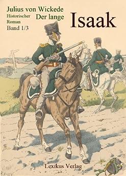 Der lange Isaak: Historischer Roman aus der Zeit des deutschen Befreiungskrieges von [von Wickede, Julius]