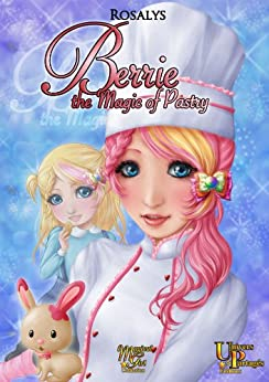 Berrie, the Magic of Pastry by [Rosalys, -]