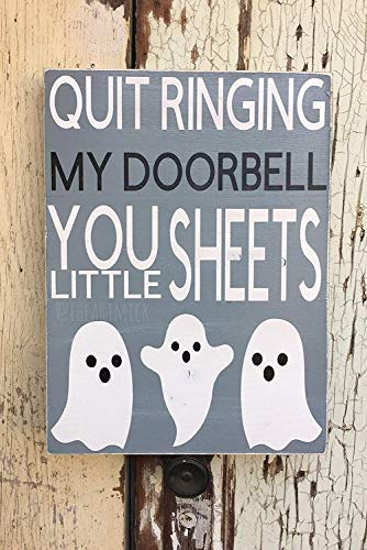 Schild mit Aufschrift Stop Ringing My Doorbell You Little Sheet, 30,5 x 40,6 cm, Halloween, süße Geister, lustig, handbemalt, mit Zitaten