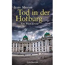 Tod in der Hofburg: Ein Fall für Sarah Pauli 5 - Ein Wien-Krimi (Die Sarah-Pauli-Reihe)