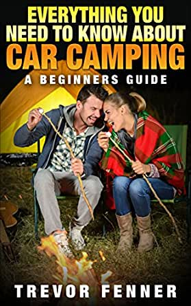 Everything You Need To Know About Car Camping (Car Camping ...