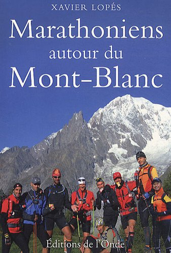 Marathoniens autour du Mont-Blanc par Xavier Lopés