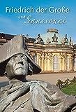Friedrich der Große und Sanssouci