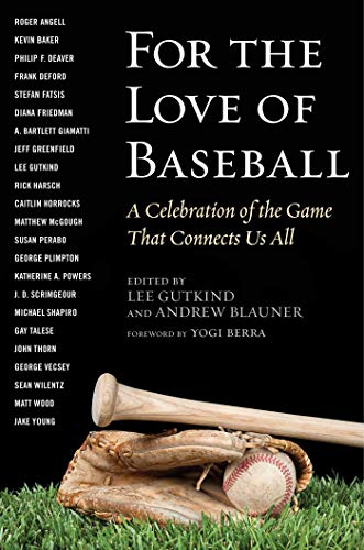 For the Love of Baseball: A Celebration of the Game That Connects Us All (English Edition)