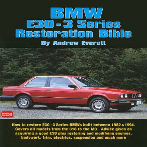 BMW E30-3 Series Restoration Bible: A Practical Manual Including Advice on Buying a Good Used Model for Restoration (Brooklands Books) por Andrew Everett