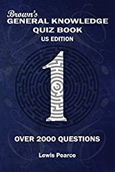 Brown's General Knowledge Quiz Book Volume 1 US Edition: Over 2000 Questions