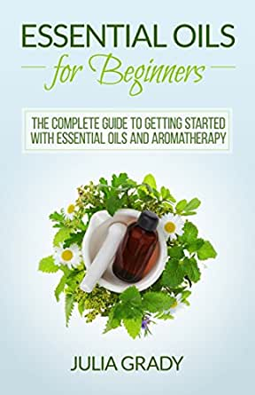 complete guide to essential oils