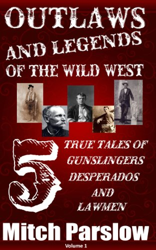 outlaws-and-legends-of-the-wild-west-5-true-tales-of-gunslingers-desperados-and-lawmen