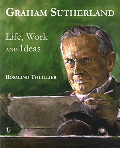 [(Graham Sutherland : Life, Work and Ideas)] [By (author) Rosalind Thuillier] published on (August, 2015)