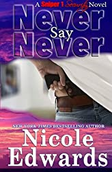 Never Say Never (Sniper 1 Security) (Volume 2) by Nicole Edwards (2015-08-18)