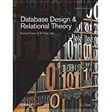 [(Database Design and Relational Theory: Normals Forms and All That Jazz)] [by: C. J. Date]