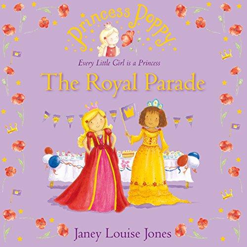 Princess Poppy: The Royal Parade (Princess Poppy Picture Books, Band 25)