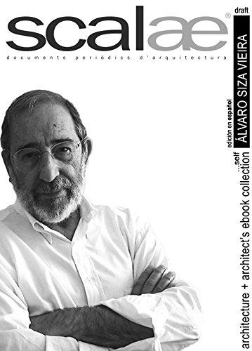 Álvaro Siza, arquitecto ...por sí mismo · scalae: conversación · matices · expresión (scalae architecture + architects ebook collection nº 7)