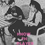 Know I'm Player [Explicit]