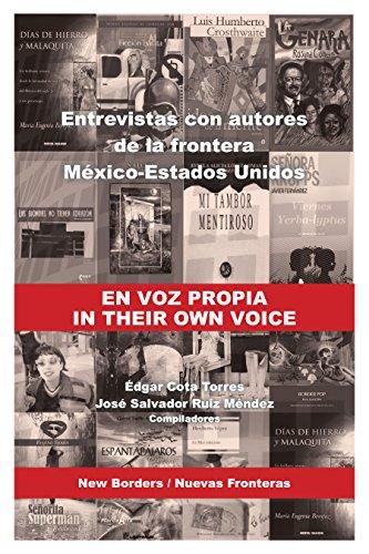 En voz propia / In their own voices: Entrevistas con narradores de la frontera México-Estados Unidos (New Borders / Nuevas Fronteras nº 4)