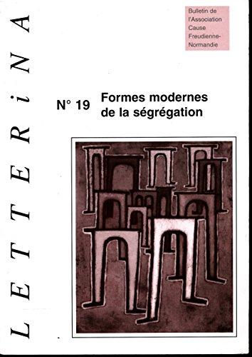 Letterina N 19 , Mai 1998 : Formes modernes de la sgrgation (Sommaire dans les images) - Pierre-Gilles Guguen (Le principe communautaire, source de sgrgation), Herv Desprez (Psychose et insertion) ...