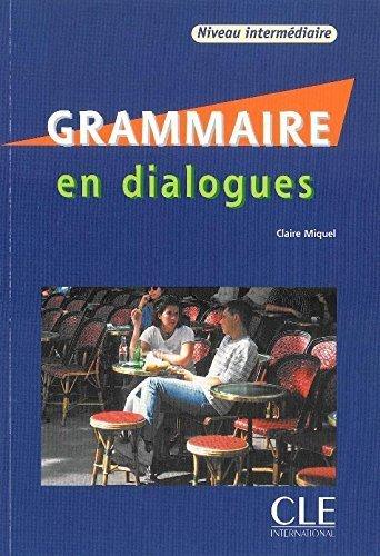 Grammaire En Dialogues: Niveau Intermediaire [With CD (Audio)] (French Edition) by Miquel, Claire (2001) Paperback