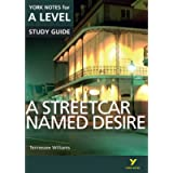 A Streetcar Named Desire: York Notes for A-level: everything you need to catch up, study and prepare for 2021…