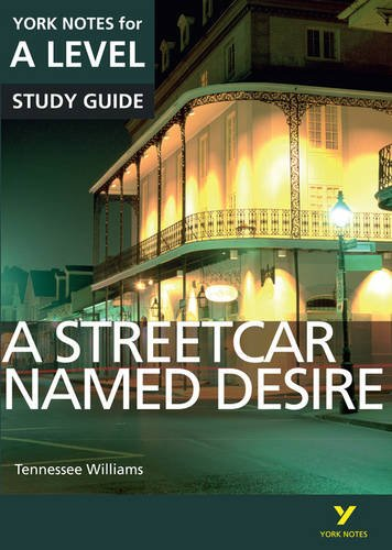 A Streetcar Named Desire: York Notes for A-Level (York Notes Advanced) Test