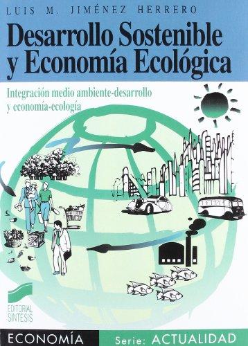 Desarrollo sostenible y economía ecológica (Síntesis economía. Economía y actualidad) por Luis Jimenez Herrero
