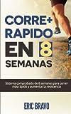 Cómo correr más rápido en 8 semanas