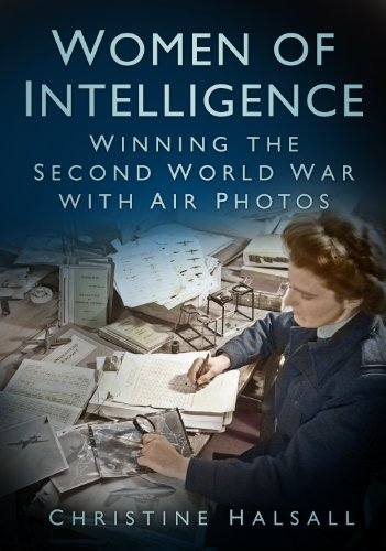 Women of Intelligence: Winning the Second World War with Air Photos (English Edition)