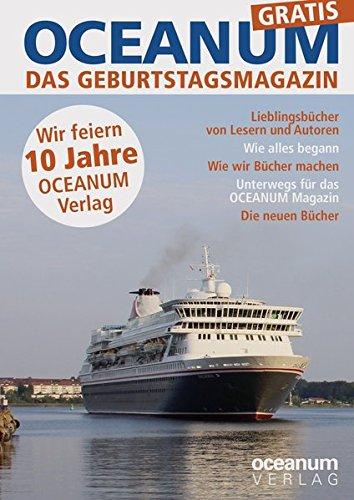 OCEANUM, das maritime Magazin: Geburtstagsmagazin. 10 Jahre OCEANUM Verlag.