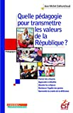 Quelle pédagogie pour transmettre les valeurs de la République ? (Pédagogies) (French Edition)