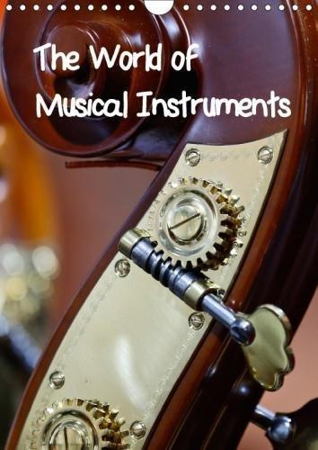 The World of Musical Instruments (Wall Calendar 2018 DIN A4 Portrait): A calendar with different musical instruments (Monthly calendar, 14 pages ) ... [Kalender] [Sep 06, 2015] Bodenstaff, Petrus