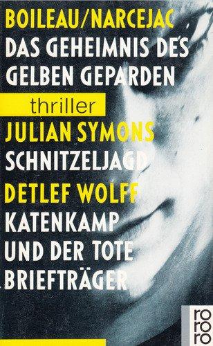 Das Geheimnis des gelben Geparden / Schnitzeljagd / Katenkamp und der tote Briefträger.