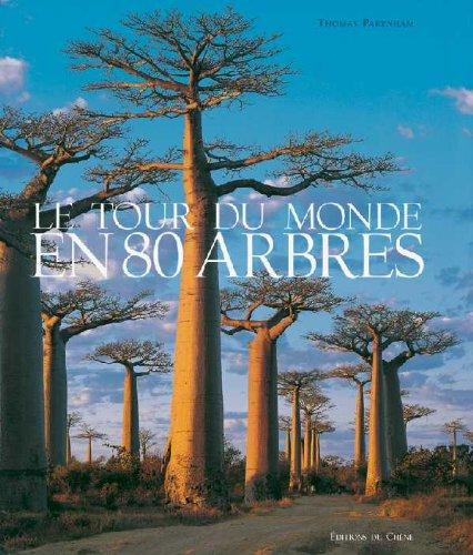 Le tour du monde en 80 arbres par Thomas Pakenham