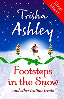 Footsteps in the Snow and other Teatime Treats by [Ashley, Trisha]