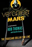 Veronica Mars: An Original Mystery by Rob Thomas: The Thousand-Dollar Tan Line (Veronica Mars Series, Band 1)