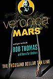 Veronica Mars: An Original Mystery by Rob Thomas: The Thousand-Dollar Tan Line (Veronica Mars Series, Band 1)