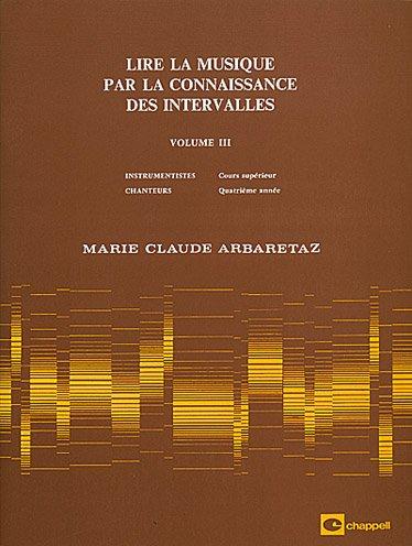 Lire la musique par la connaissance des intervalles : Volume 3 par Marie-Claude Arbaretaz