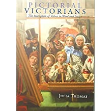 [(Pictorial Victorians : The Inscription of Values in Word and Image)] [By (author) Julia Thomas] published on (October, 2004)