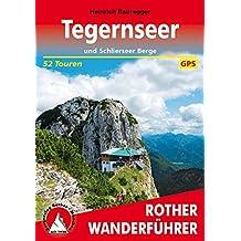 Tegernseer und Schlierseer Berge. 52 Touren. Mit GPS-Daten
