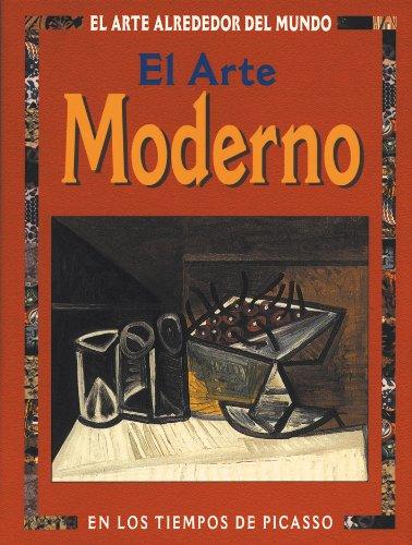 El Arte Moderno/Modern Art: En Los Tiempos De Picasso (El Arte Alrededor Del Mundo Series) por Antony Mason