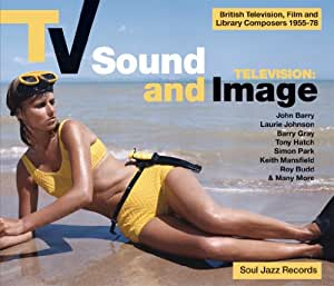 Tv Sound And Image : British Television, Film And Library Composers 1955-78