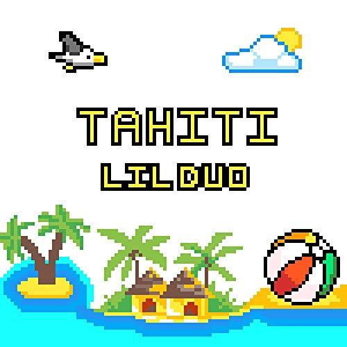Tahiti [Explicit] Lil Duo
