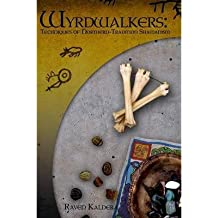 [(Wyrdwalkers: Techniques of Northern-Tradition Shamanism)] [Author: Raven Kaldera] published on (April, 2007)